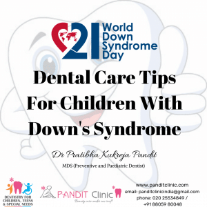 Pandit Clinic Down Syndrome Day Dental Care Tips Paediatric Dentistry Pune